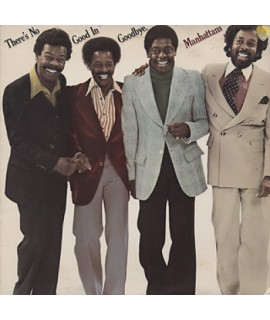 The Manhattans -There's No Good In Goodbye (REISSUE)