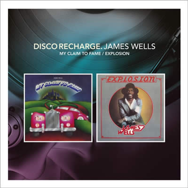 Disco Recharge: James Wells - My Claim To Fame / Explosion