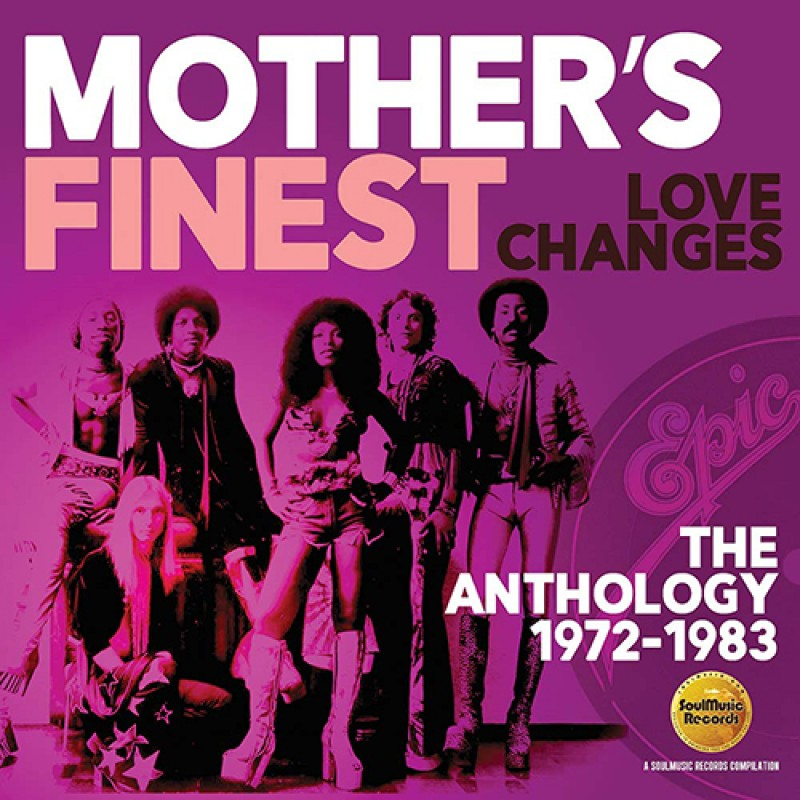 Mother's Finest - Love Changes: The Anthology