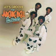 Archie Bell & The Drells - Let's Groove: The Archie Bell & The Drells Story (50th Anniversary Collection)