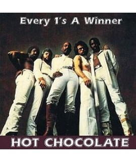 Hot Chocolate - Every 1'S A Winner*