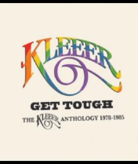 KLEEER - Get Tough THE KLEEER ANTHOLOGY 1978-1985