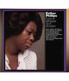 ESTHER PHILLIPS - From A Whisper To A Scream  EXPANDED