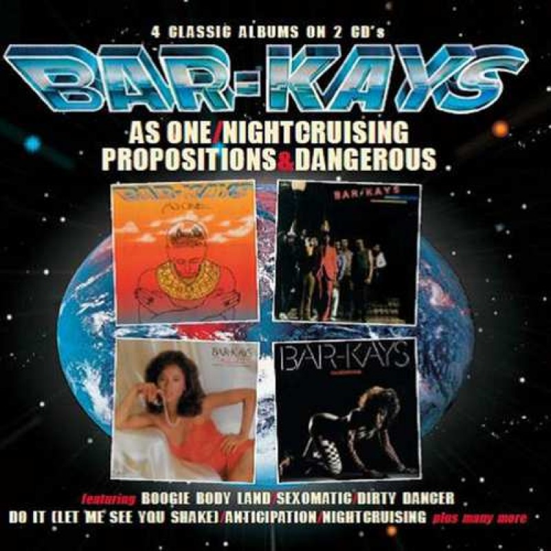 BAR-KAYS - AS ONE / NIGHTCRUISING / PROPOSITIONS / DANGEROUS
