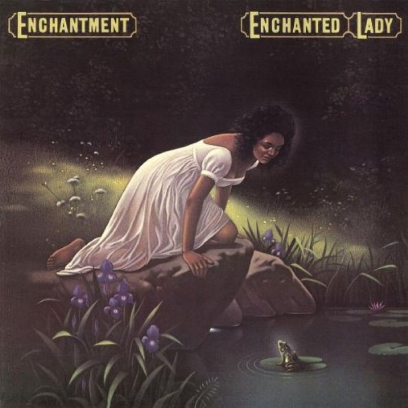 Enchantment - Echanted Lady