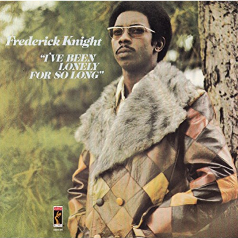 Frederick Knight - I've Been Lonely For So Long -Reissue-