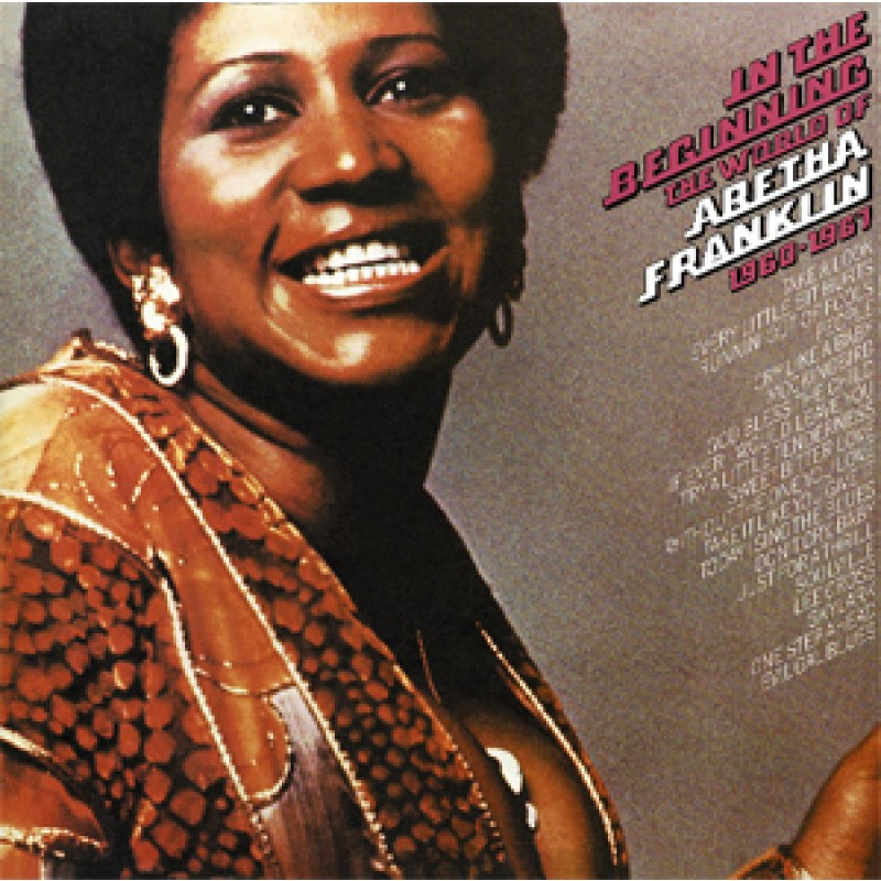 Aretha Franklin - In The Beginning: The World Of Aretha Franklin