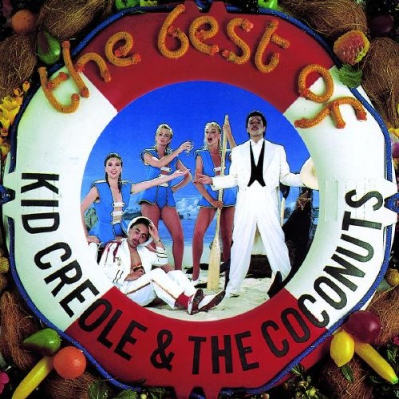 Kid Creole & Coconuts - Best of: Kid Creole & Coconuts