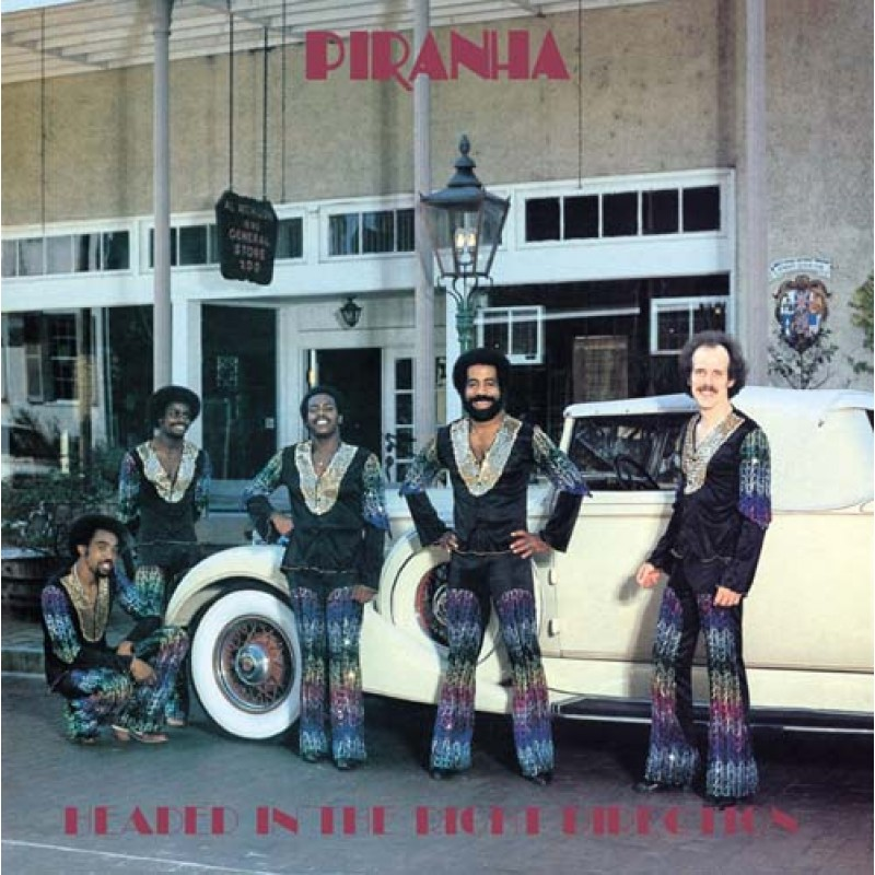 Piranha - Headed In The Right Direction