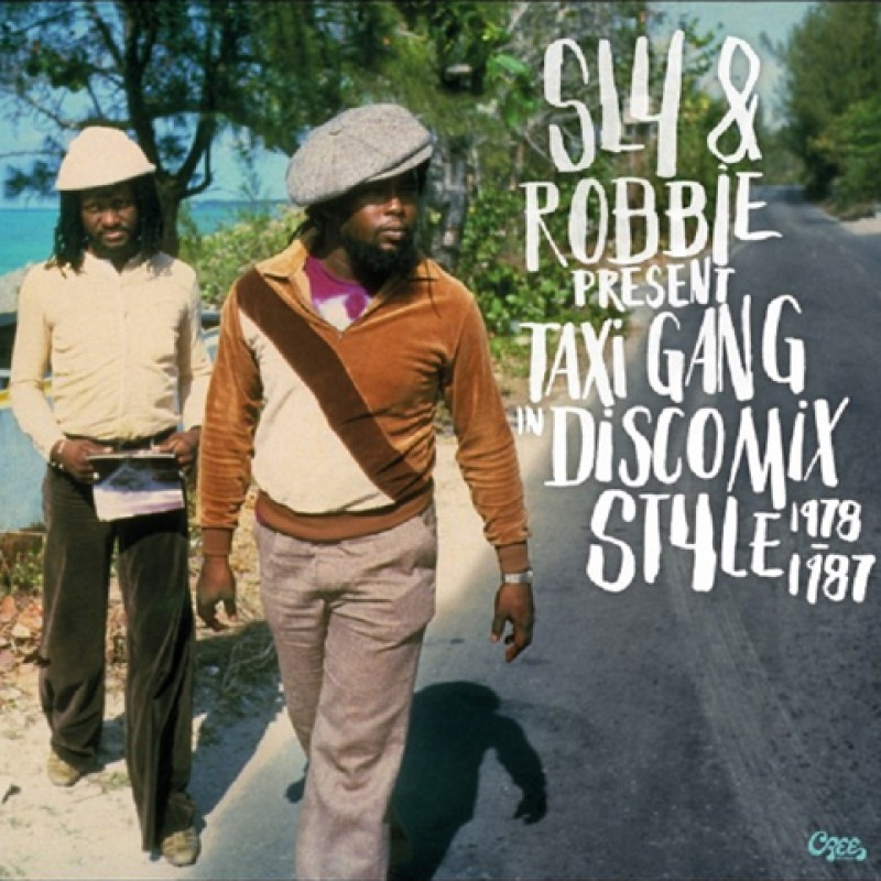 Sly & Robbie Present.. Taxi Gang in Discomix Style 1978-1987