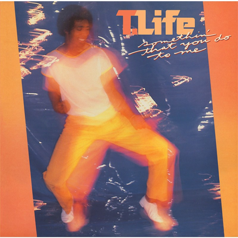 T-Life - Somethin' That You Do To Me
