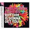 V/A Twelve Inch Eighties: Rhythm Is Gonna Get You 3CD