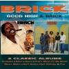 Brick - Good High / Brick: 2CD Deluxe Edition