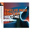 V/A Twelve Inch Eighties: Hold Me Now