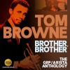 Tom Browne - Brother, Brother: The GRP/Arista Anthology