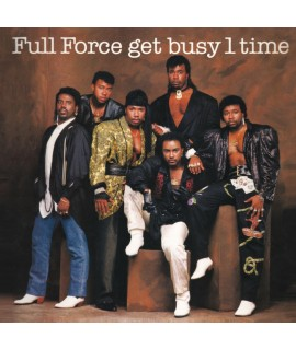 Full Force – Full Force Get Busy 1 Time! Expanded Version