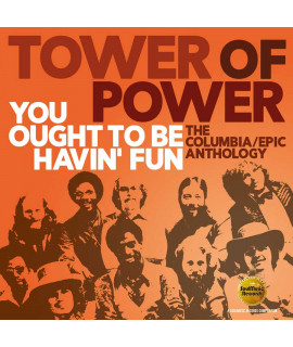 Tower Of Power - You Ought to Be Havin' Fun: The Columbia / Epic Anthology