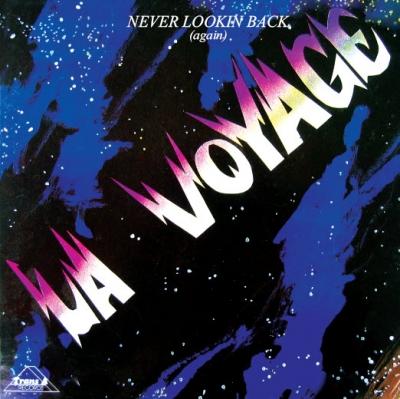 La Voyage – Never Lookin Back (Again)