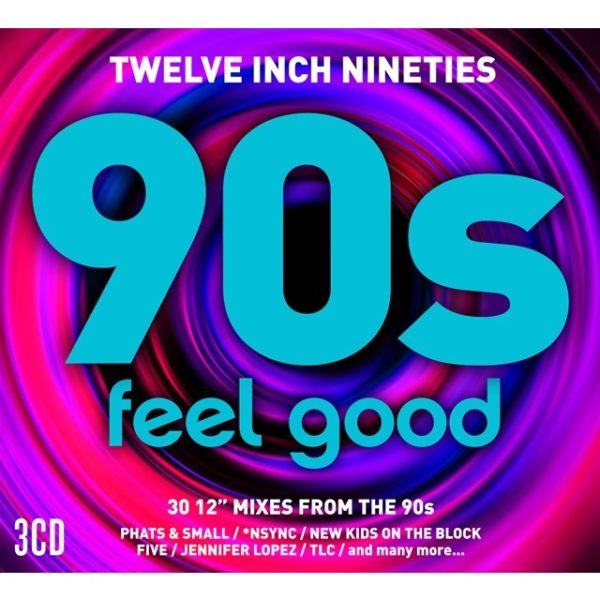 TWELVE INCH NINETIES: 90's FEEL GOOD