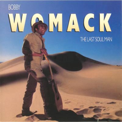 Bobby Womack – The Last Soul Man*