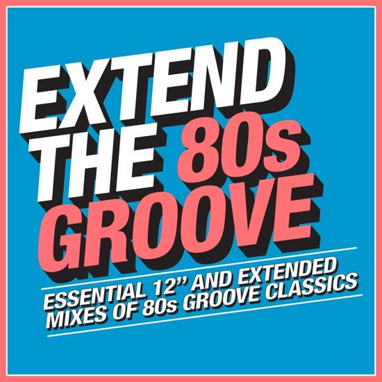 V/A –  Extend The 80s – Groove
