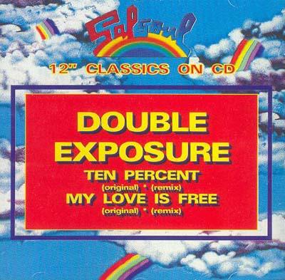 Double Exposure – Ten Percent/My Love Is Free