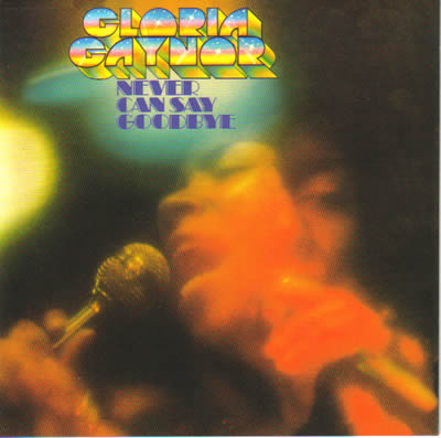 Gloria Gaynor – Never Can Say Goodbye Expanded Edition **
