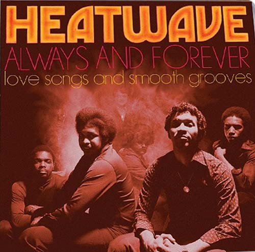 Heatwave – Always and Forever