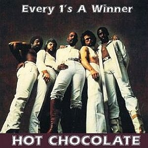 Hot Chocolate – Every 1'S A Winner*