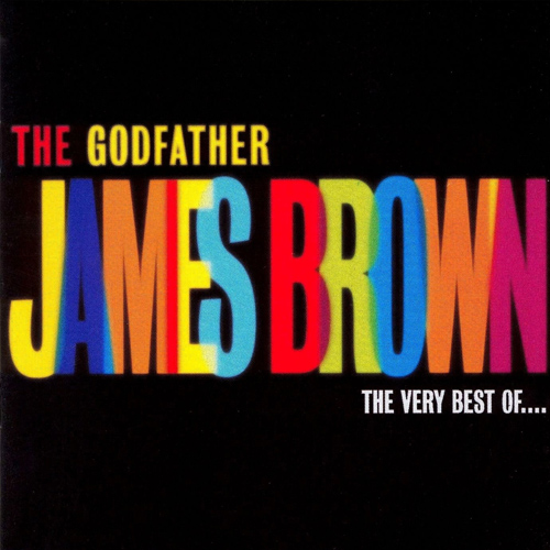 James brown – The Godfather: The Very Best Of James Brown