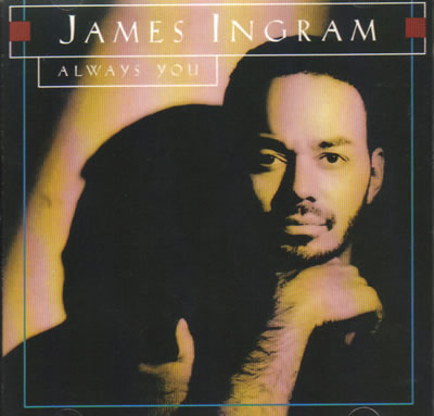 James Ingram – Always you (CD)