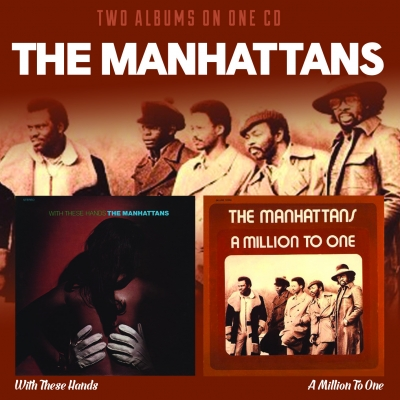 The Manhattans – With These Hands / A Million To One (2CD Deluxe Edition)