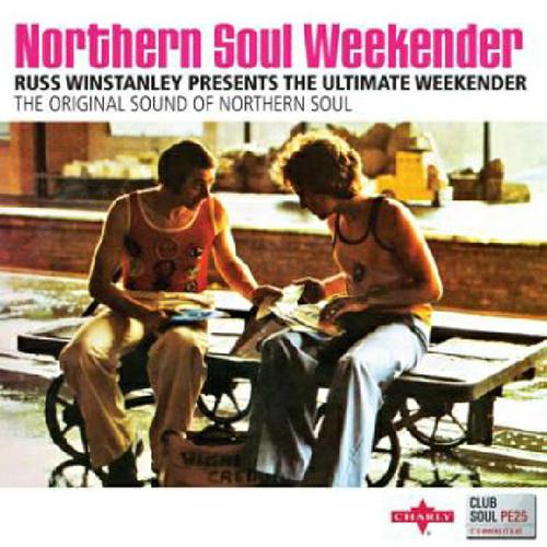 Various Artists – Club Soul:Northern Soul Weekender: Russ Winstanley Presents the Ultimate Weekender