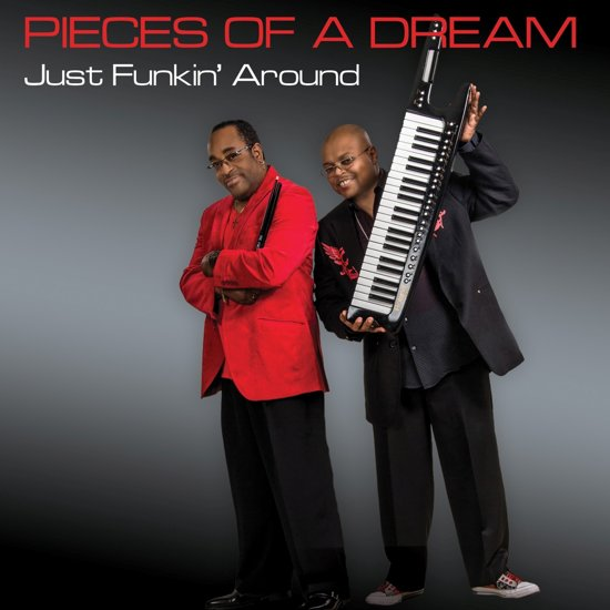 Pieces of a Dream – Just Funkin' Around
