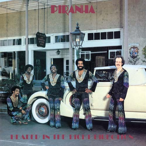 Piranha – Headed In The Right Direction