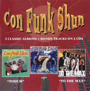 Con Funk Shun – Touch / Seven / To the Max