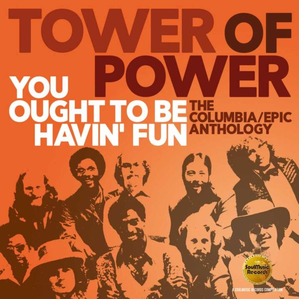 Tower Of Power – You Ought to Be Havin' Fun: The Columbia / Epic Anthology