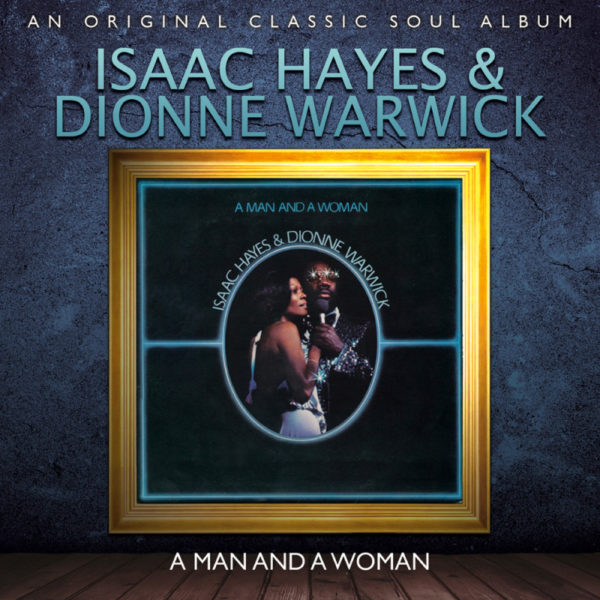 Isaac Hayes & Dionne Warwick – A Man And A Woman