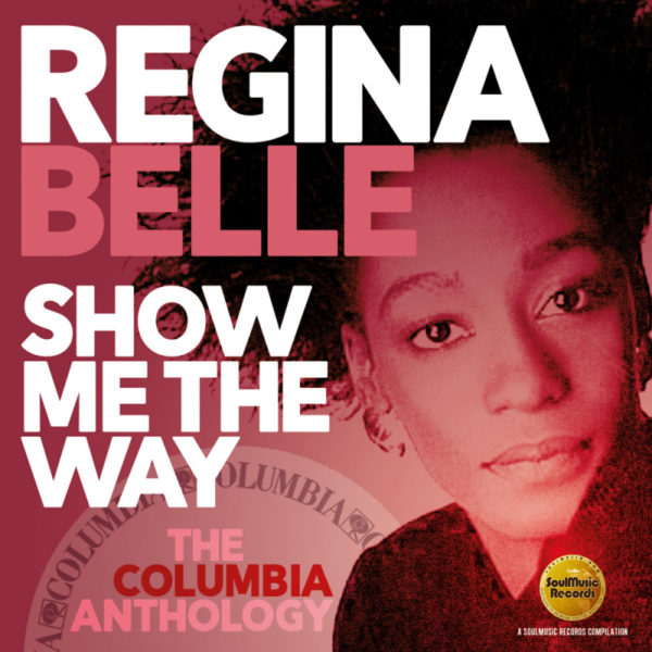 Regina Belle – Show Me The Way – The Columbia Anthology